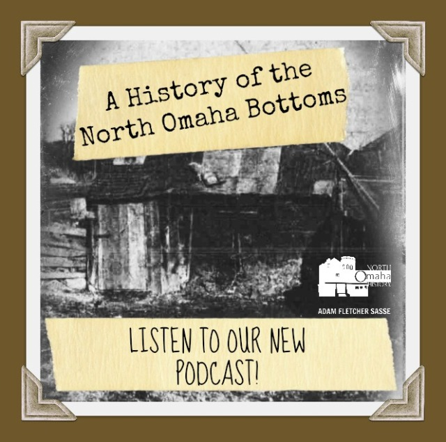 North Omaha History Podcast Show #41 by Adam Fletcher Sasse.