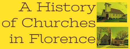 A History of Churches in Florence, Nebraska by Adam Fletcher Sasse for NorthOmahaHistory.com