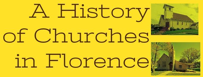A History of Churches in Florence, Nebraska by Adam Fletcher Sasse for NorthOmahaHistory.com