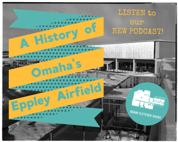 North Omaha History Podcast Episode #40 is about Omaha's Eppley Airfield.