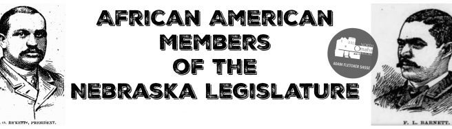 This article is a history of African American Members of the Nebraska Legislature by Adam Fletcher Sasse for NorthOmahaHistory.com