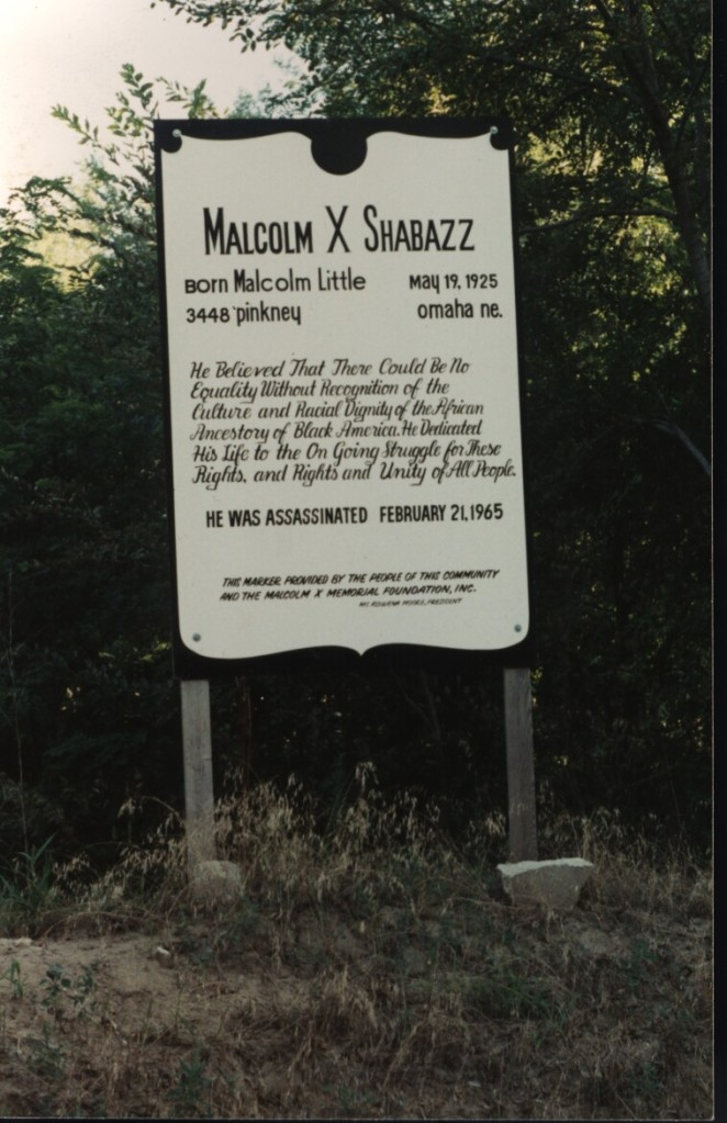 This circa 1980 signage was place at the Malcolm X Birthsite before the Nebraska State Historic Society placed one there in 1984.