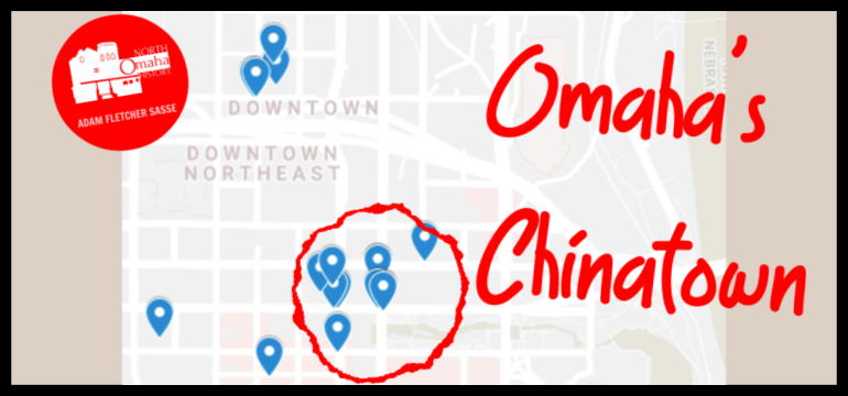 "This is a map showing Omaha's Chinatown, which was ""4 blocks surrounding 12th and Dodge."" There are other notable sites included too."