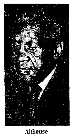George W. Althouse (1896-1981) of North Omaha was a member of the Nebraska Legislature in 1970.