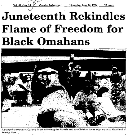 "Here's a June 24, 1999, article heading from the Omaha Star entitled ""Juneteenth rekindles flame of freedom for Black Omahans."""