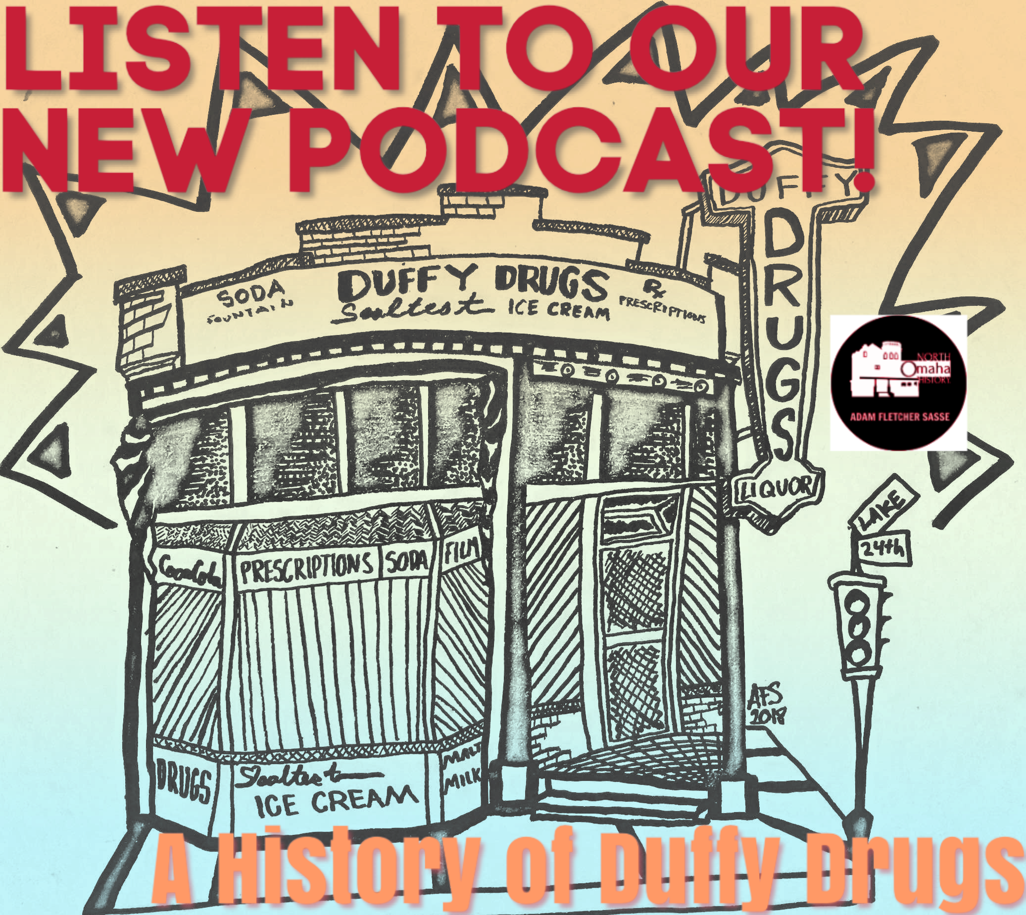 A History of Duffy Drugs Podcast, North Omaha, Nebraska with Adam Fletcher Sasse