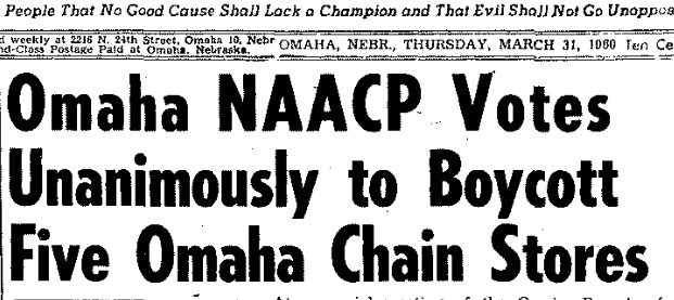 This headline from the March 31, 1960 Omaha Star proclaims an NAACP boycott. They won.