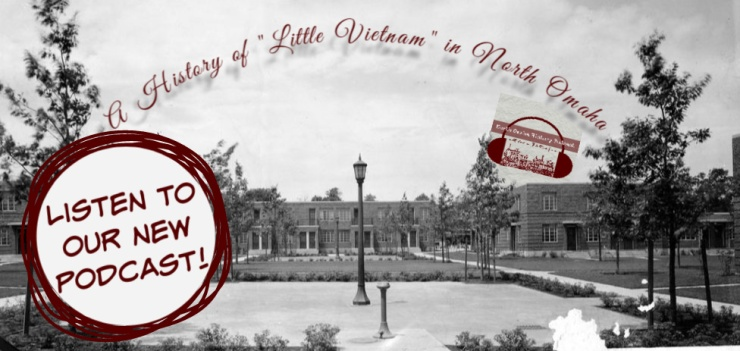 "A History of ""Little Vietnam"" in North Omaha for the North Omaha History Podcast with Adam Fletcher Sasse"