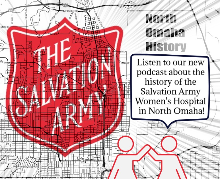 North Omaha History Podcast, Salvation Army Women's Hospital.