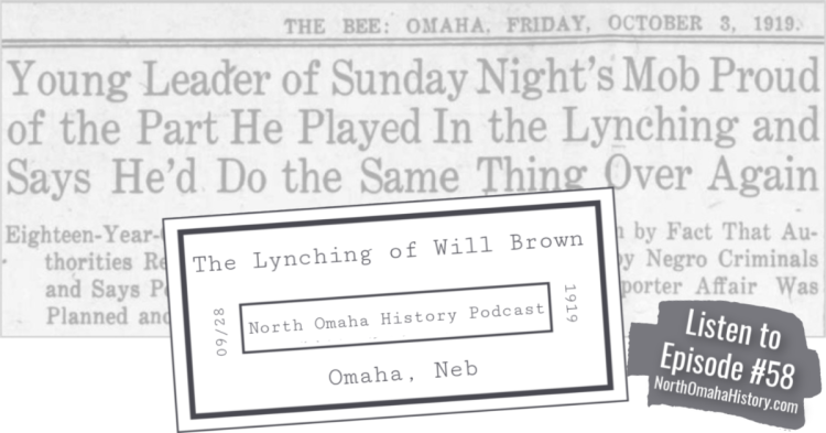 """The Lynching of Will Brown"" NorthOmahaHistory.com Podcast #58 by Adam Fletcher Sasse"