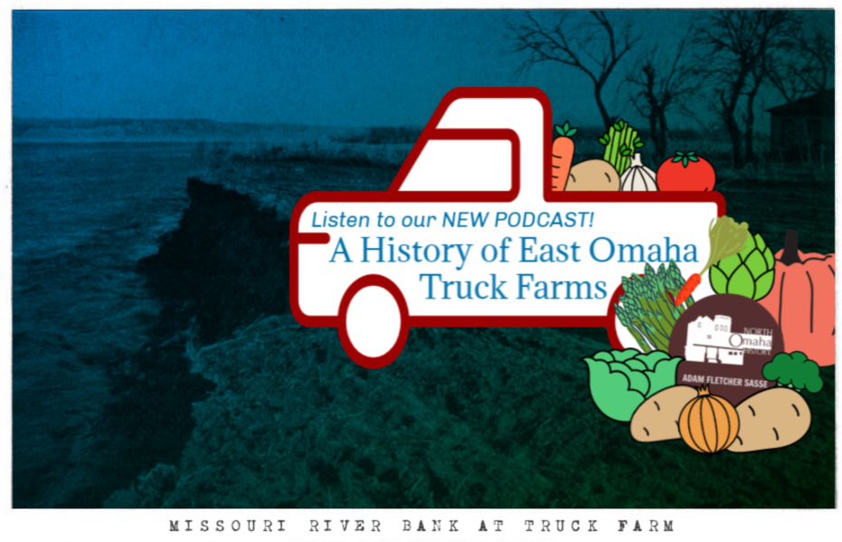 """A History of East Omaha Truck Farms"" is a new episode of the North Omaha History Podcast by Adam Fletcher Sasse for NorthOmahaHistory.com"