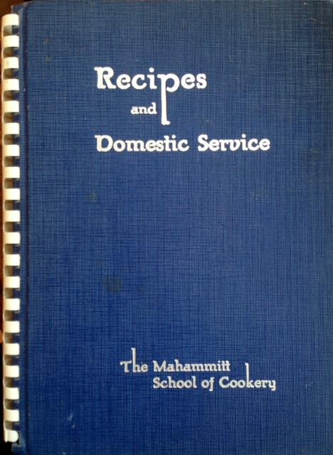 "Helen Mahammitt (1939) ""Recipes and Domestic Service: The Mahammitt School of Cookery,"" Omaha, NE"