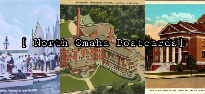 North Omaha Postcards by Adam Fletcher Sasse for NorthOmahaHistory.com