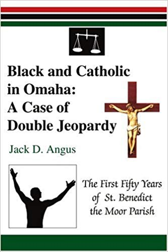Cover of Black and Catholic in Omaha by Jack Angus