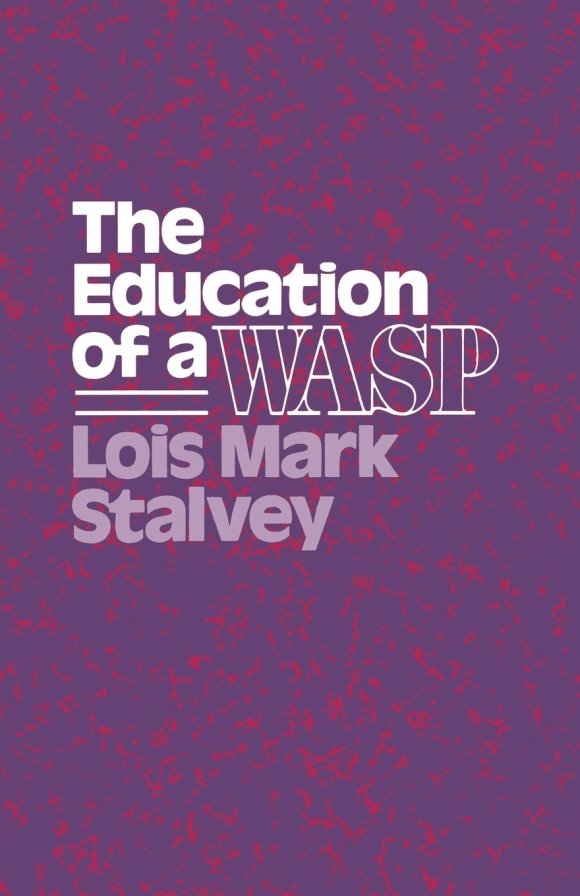 Cover of Education of a WASP by Lois M. Stalvey