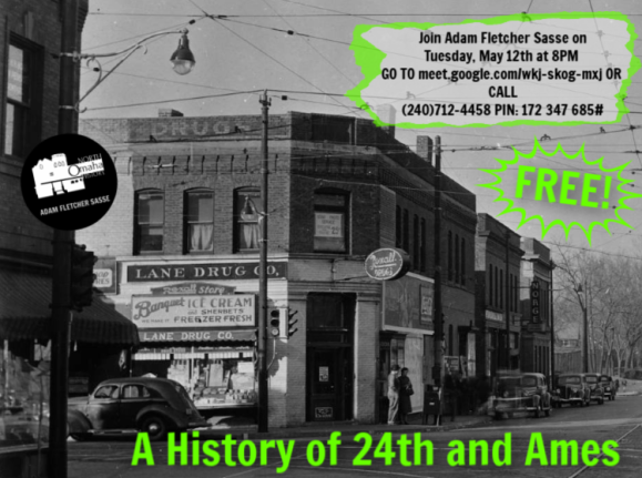 """A History of 24th and Ames"" Online Talk by Adam Fletcher Sasse, May 12, 2020"
