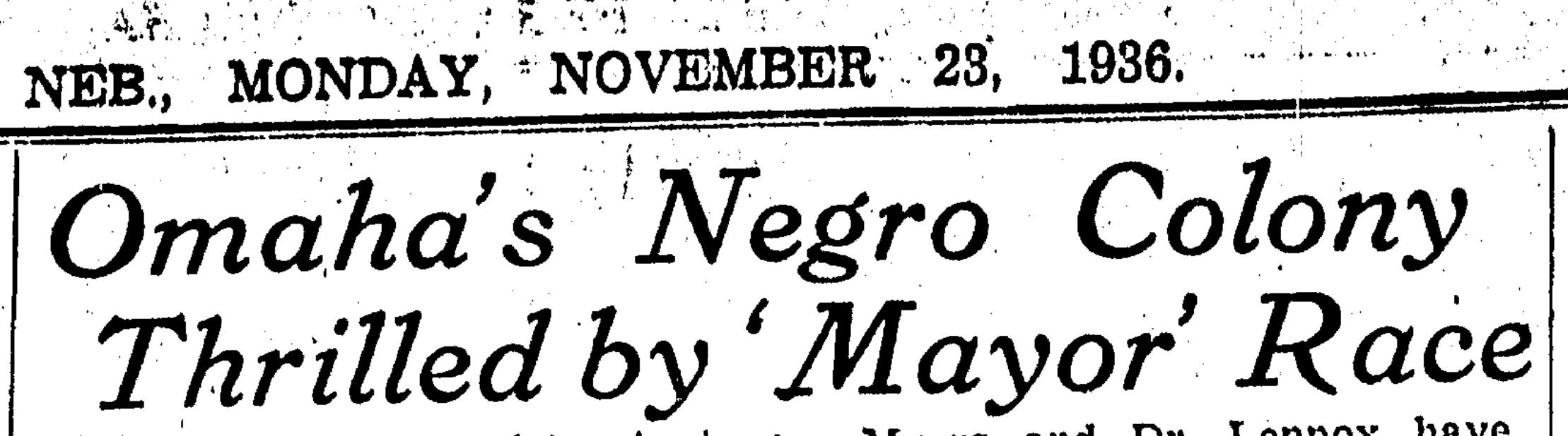 """""""Omaha's Negro Colony Thrilled by 'Mayor' Race,"""" Omaha World-Herald, 11/23/36"""