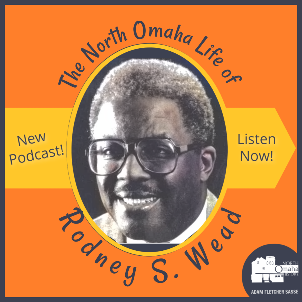 Podcast: The North Omaha Life of Rodney S. Wead