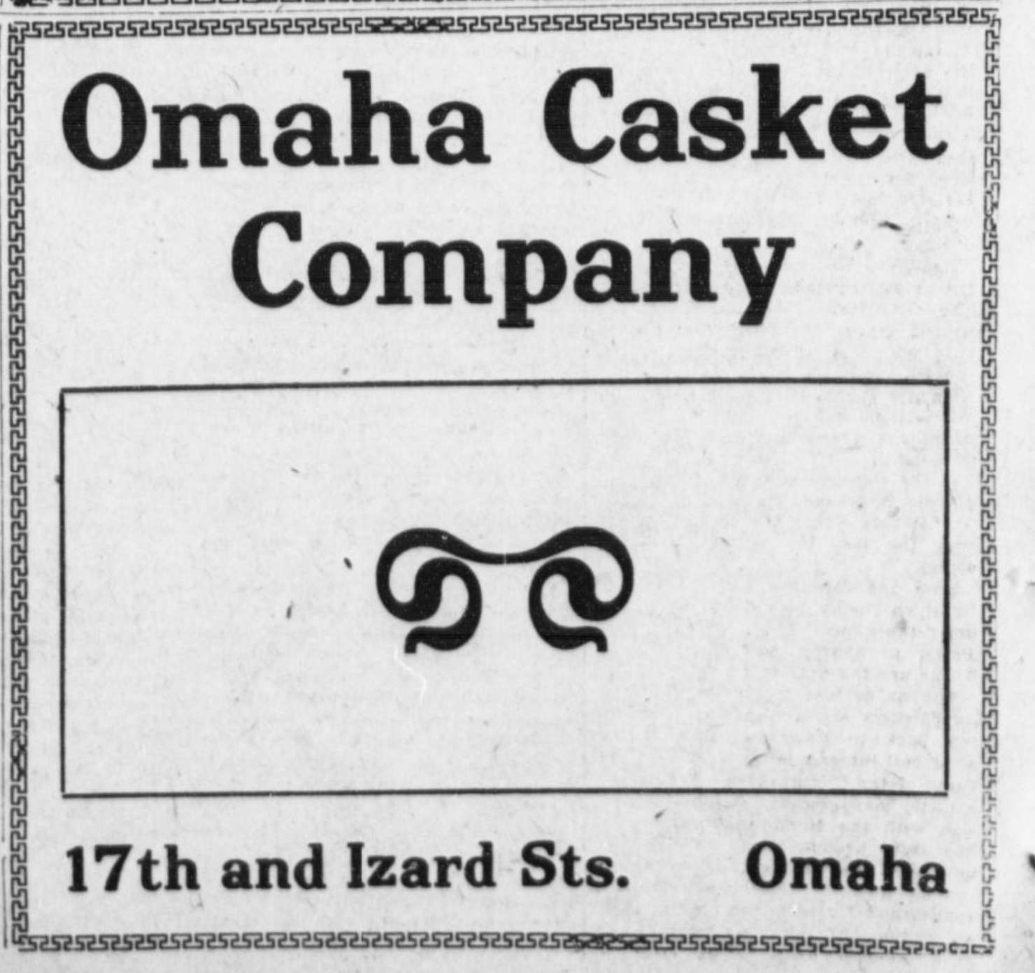This was a 1901 ad for the Omaha Casket Company.