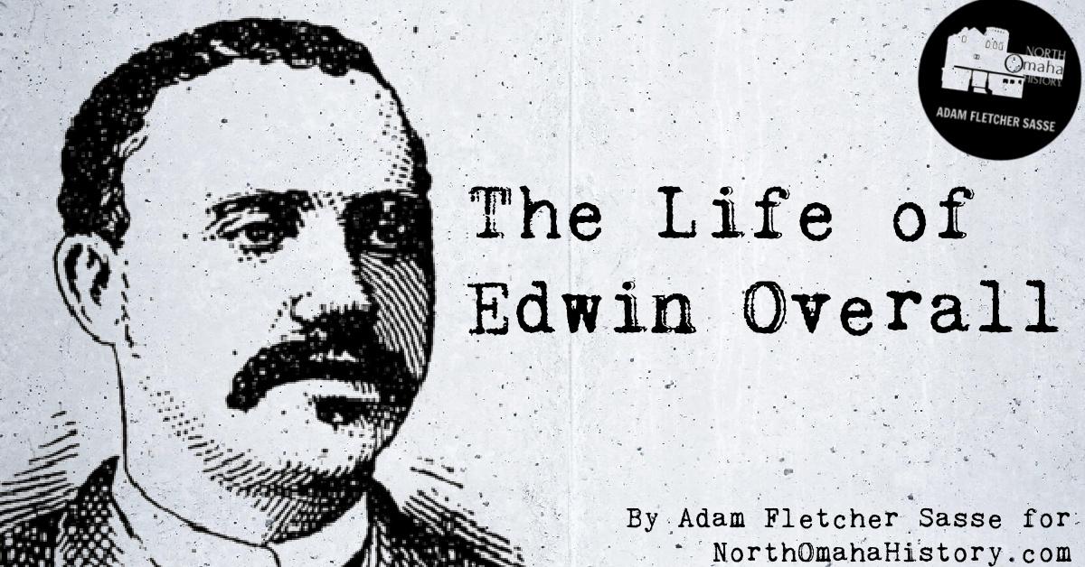 Edwin Overall, North Omaha leader