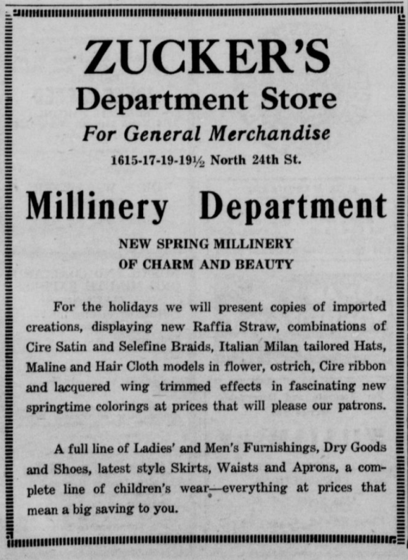 Zucker's Department Store was located in North Omaha at 1619 N. 24th St. from 1919 to 1927.
