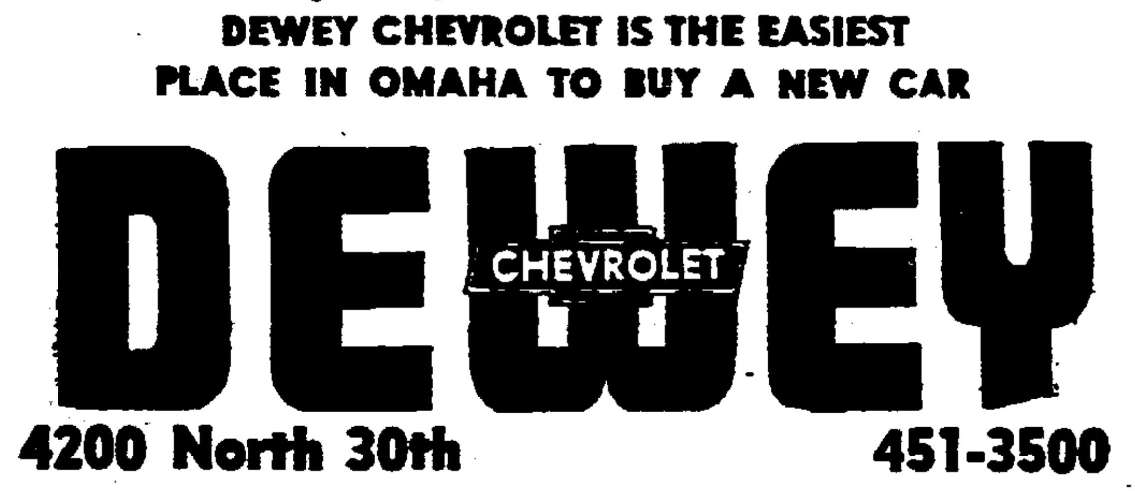 Dewey Chevrolet, 4200 N. 30th St., North Omaha, Nebraska