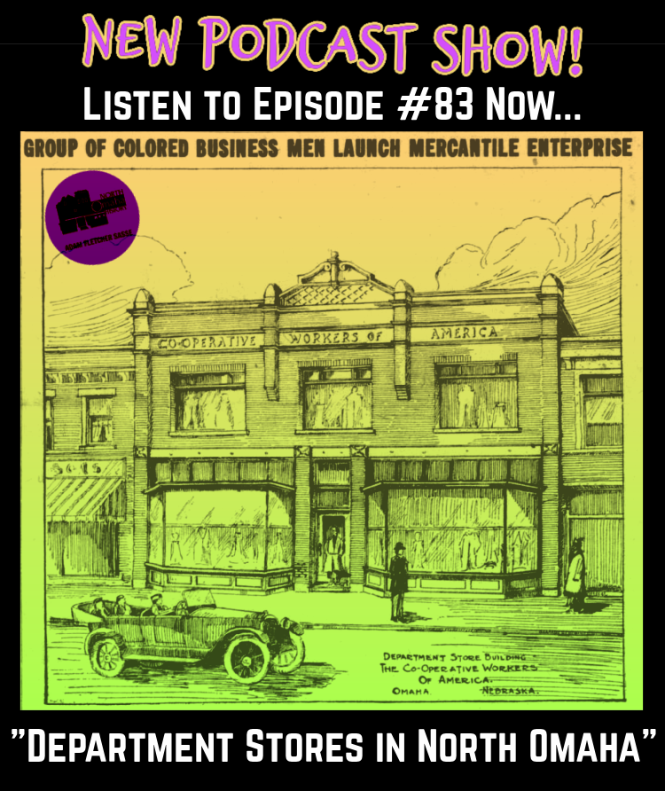 """North Omaha History Podcast Episode #83 """"Department Stores in North Omaha"""" by Adam Fletcher Sasse with Steve Sleeper"""